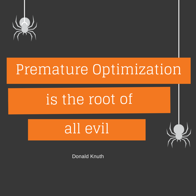 How Premature Optimization Can Ruin Your Development Efforts