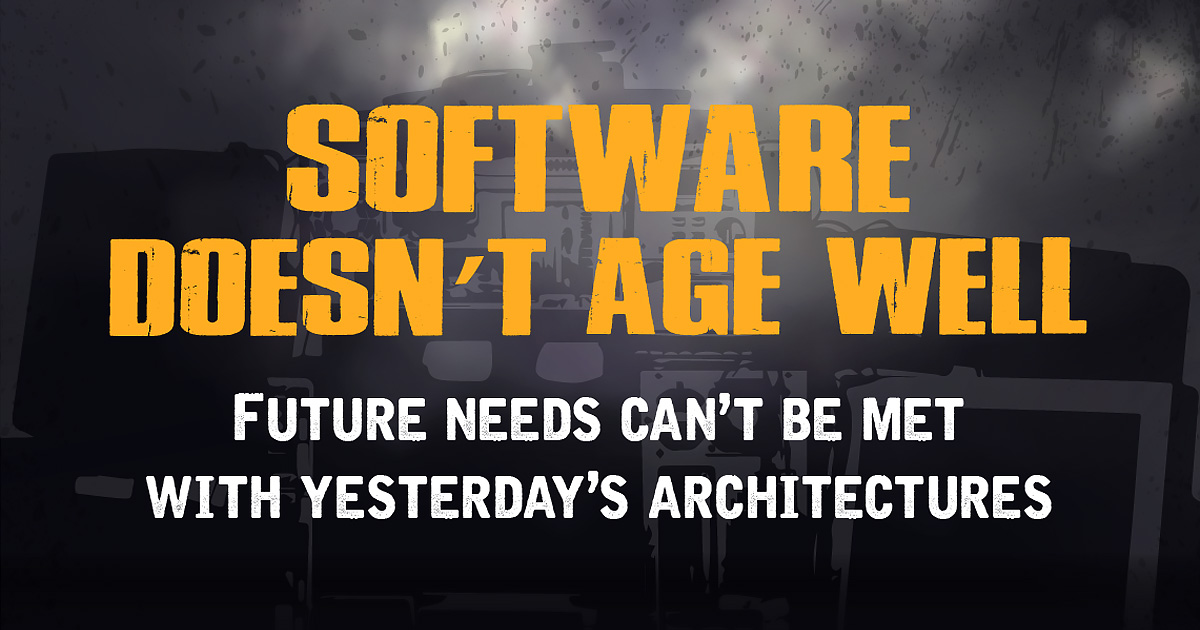 Software doesn't age well