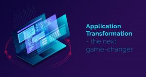 Think beyond Modernization – Now is the time for Application Transformation!