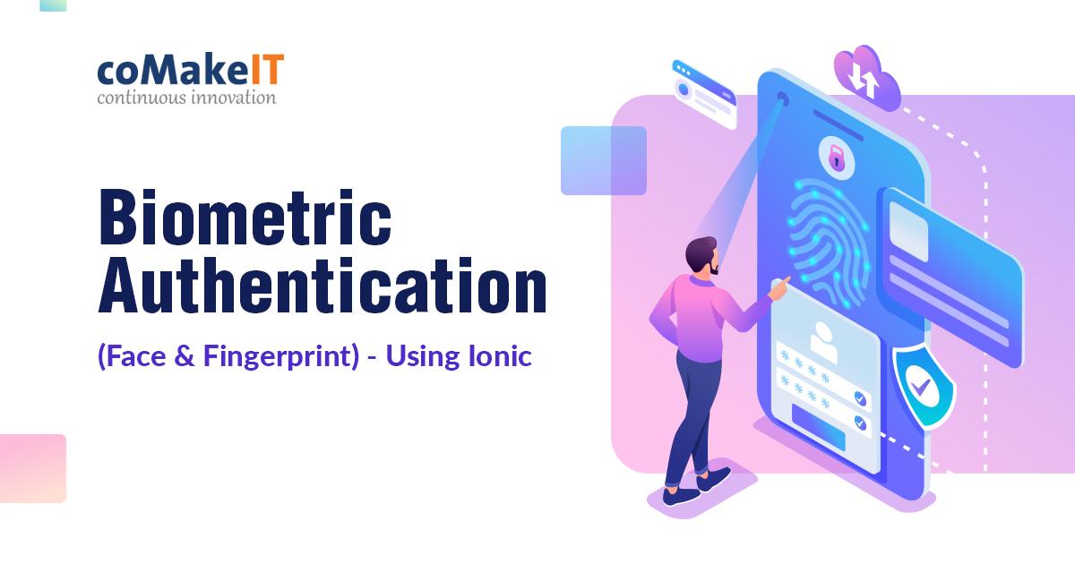 Biometric Authentication (Face & Fingerprint) - Using Ionic