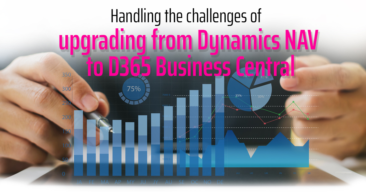 Handling the challenges of upgrading from Dynamics NAV to D365 Business Central