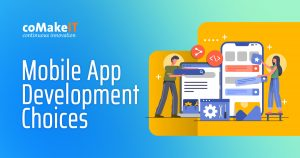Mobile App Development Choices