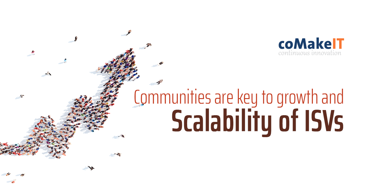 Communities are key to growth and scalability of ISVs
