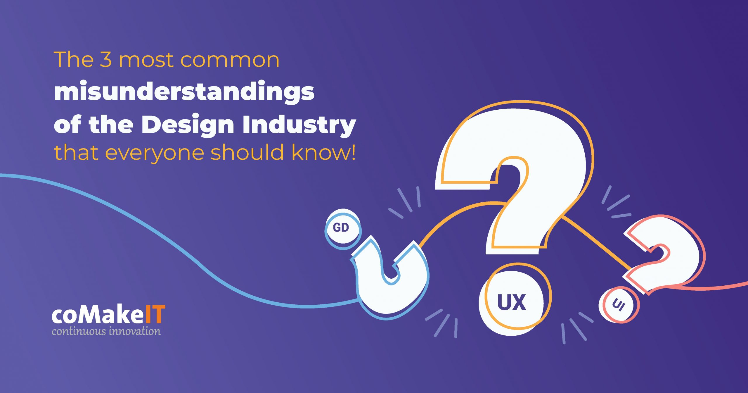 The 3 most common misunderstandings of the Design Industry that every one should know!