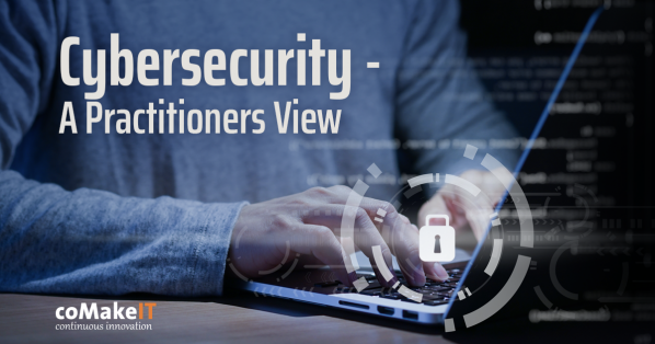 Cybersecurity - A Practitioners View