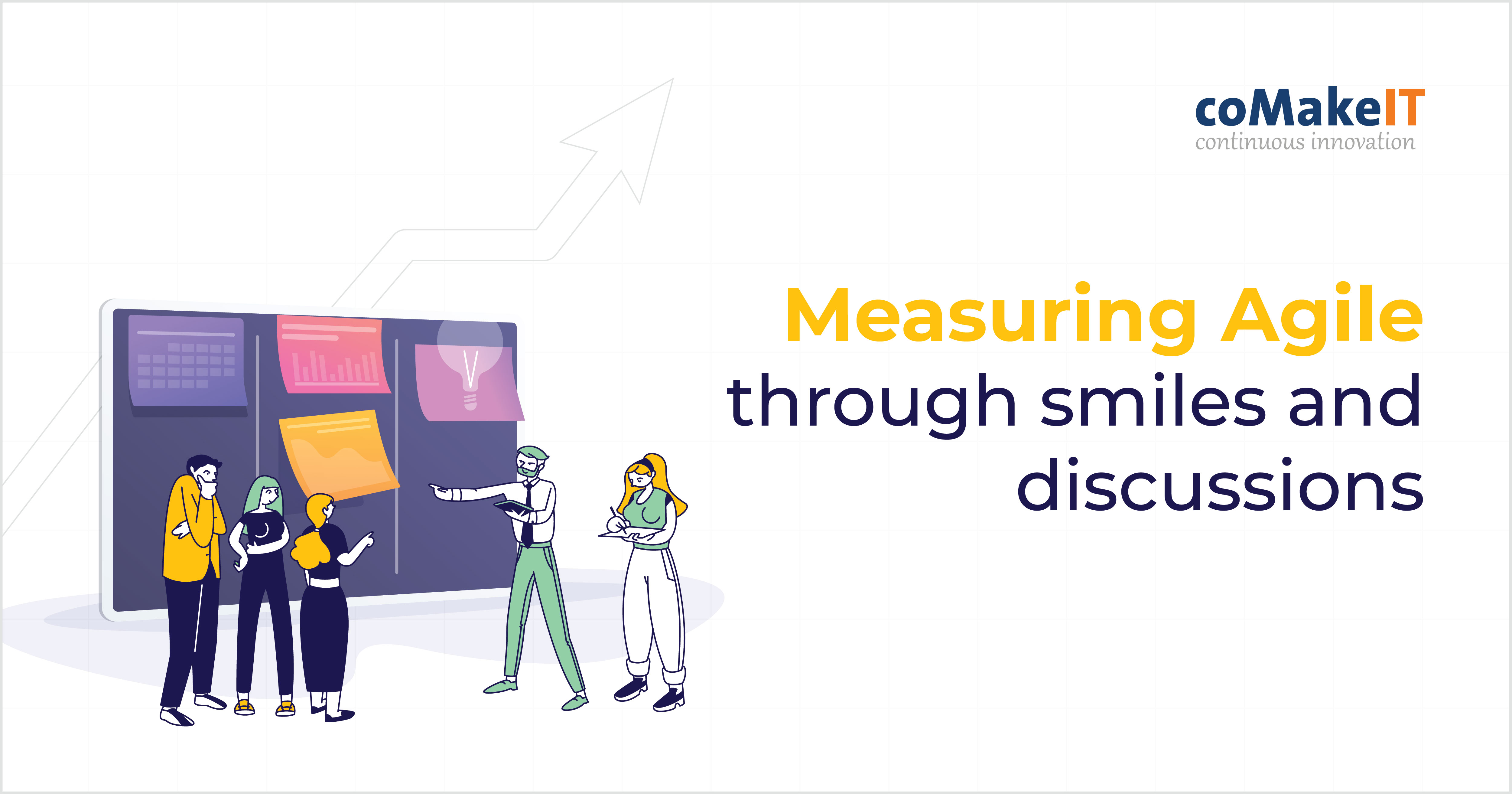 Measuring Agile through smiles and discussions