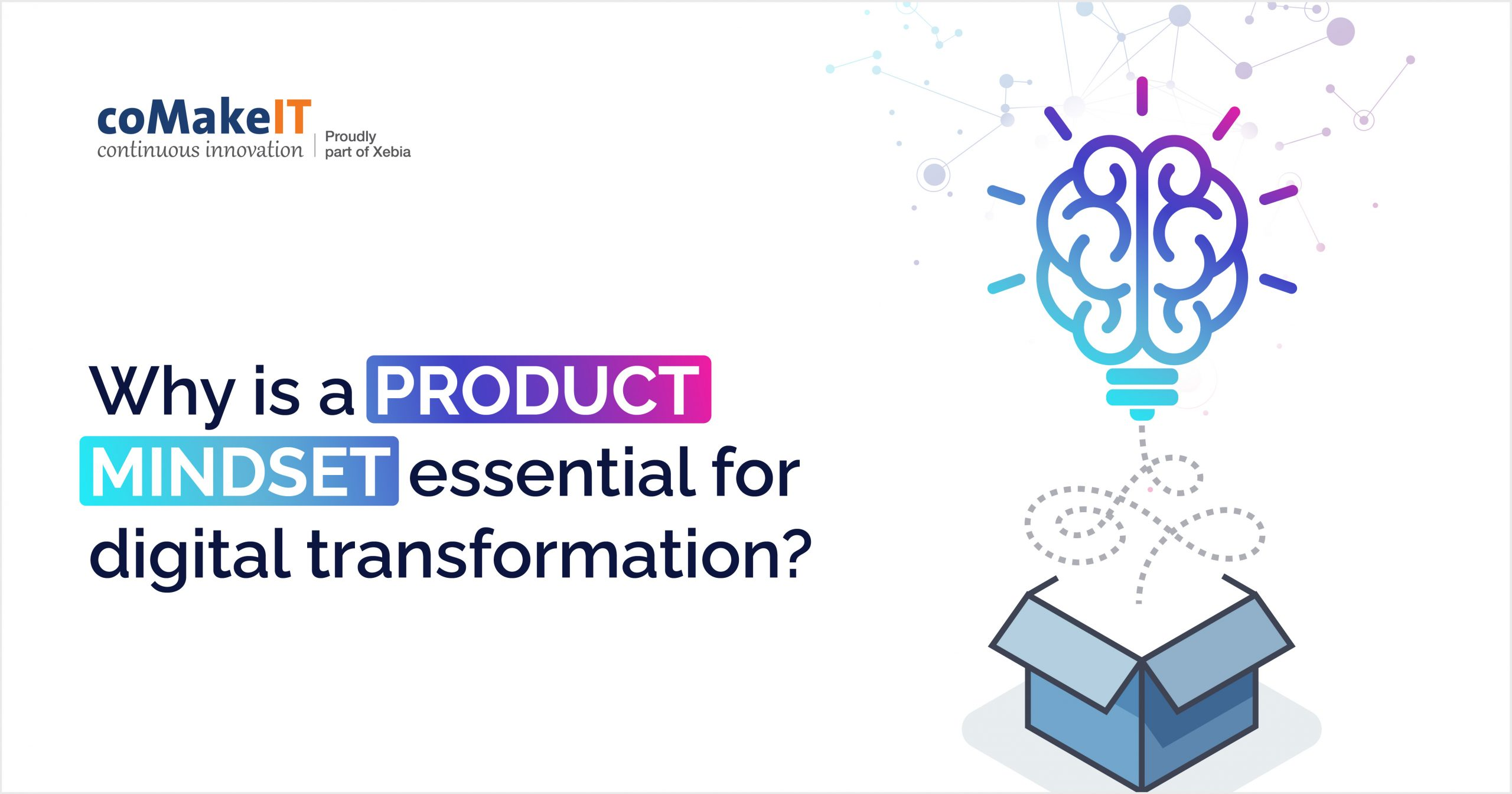 Why is a product mindset essential for digital transformation