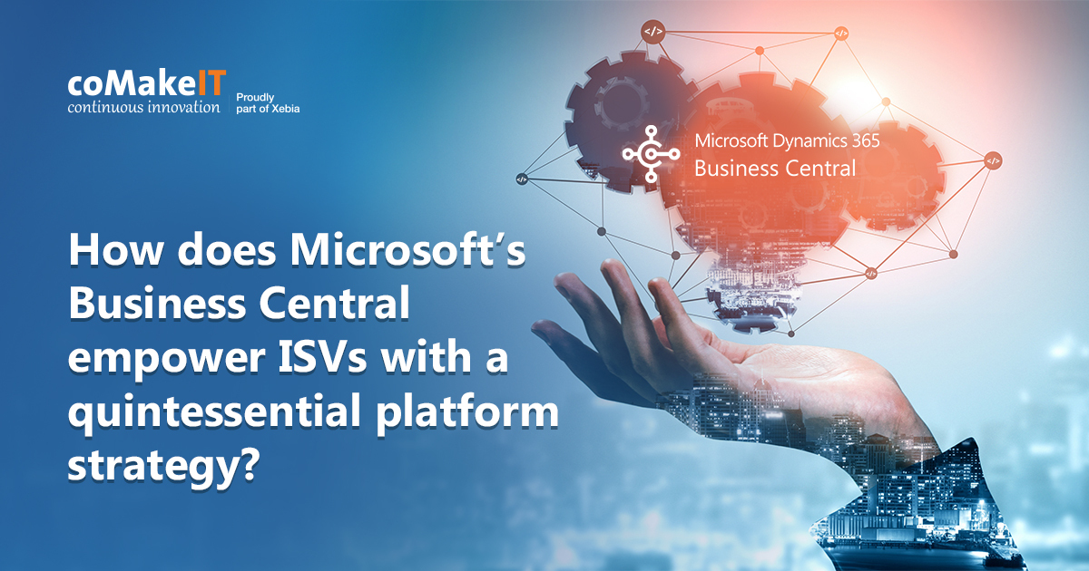 How does Microsoft's Business Central empower ISVs with a quintessential platform strategy?