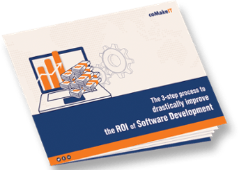 coMakeIT   The 3-step Process To Drastically Improve The Roi Of Software Development