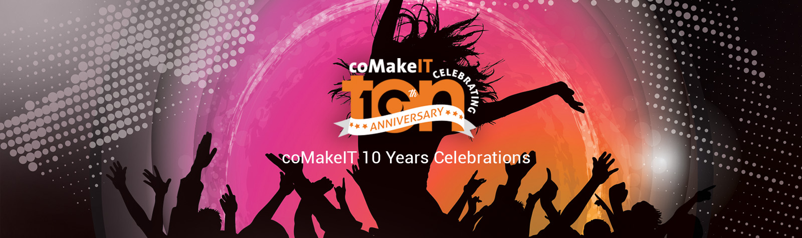 coMakeIT 10 Years Celebrations